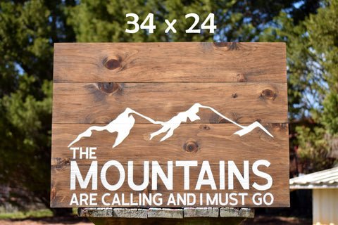 The Mountains are Calling and I Must Go Wall Pallet Sign