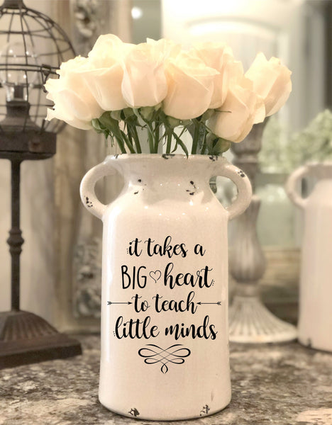 It Takes A Big Heart.... Teacher Milk Can Flower Vase