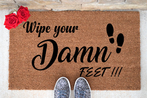 Wipe Your Damn Feet Doormat
