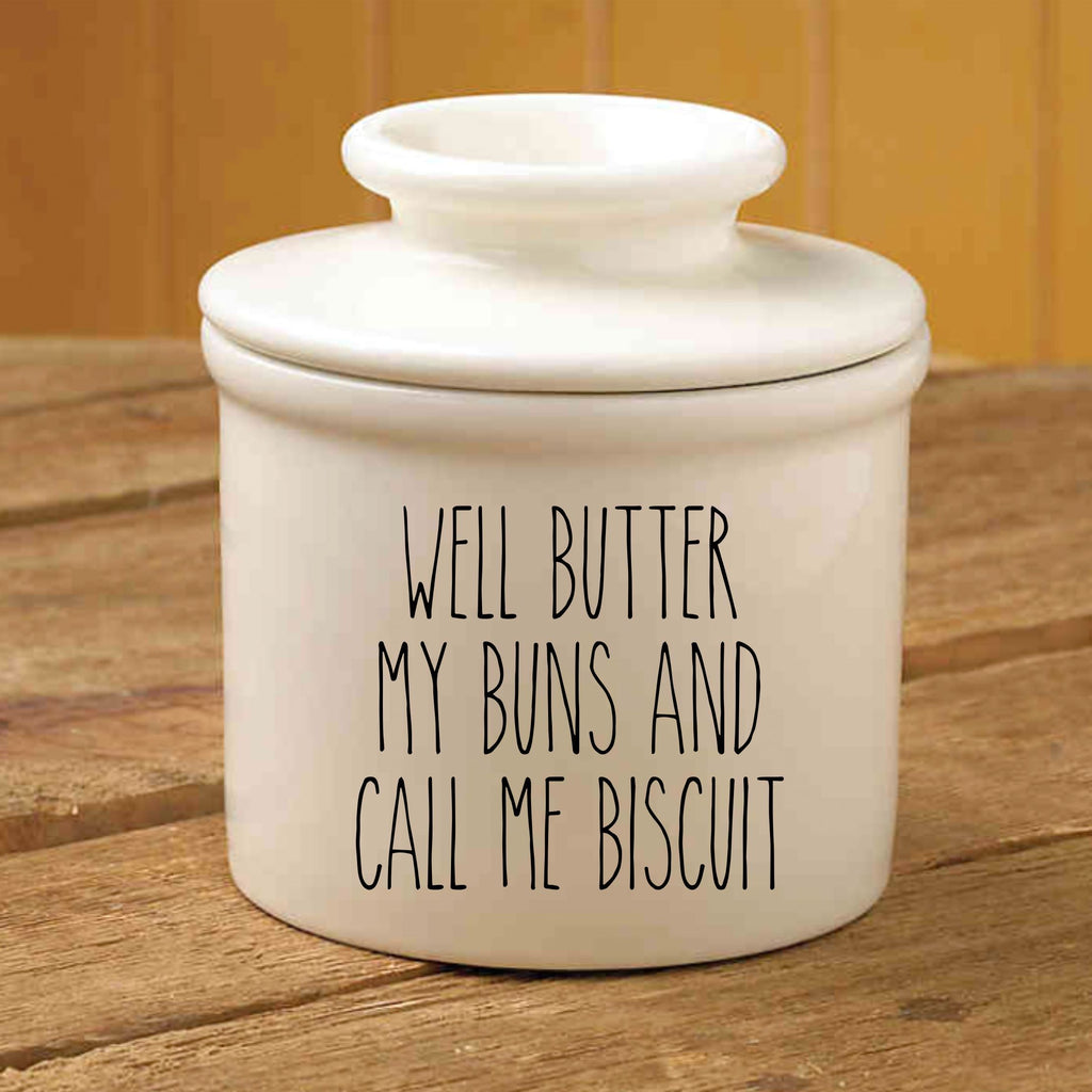 Well Butter My Buns and Call Me Biscuit Butter Keeper
