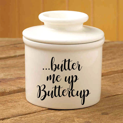 Butter Me Up Buttercup Butter Keeper