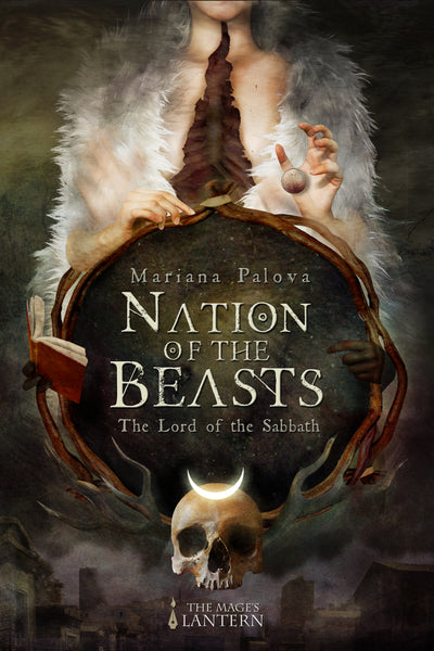 The Lord of the Sabbath: Nation of the Beasts Book One