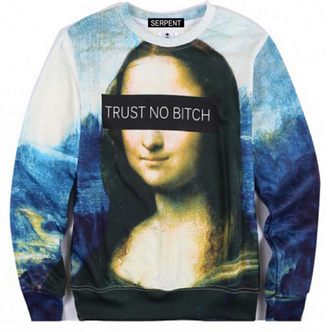 Mona Lisa Trust No Bitch WOSweatshirt