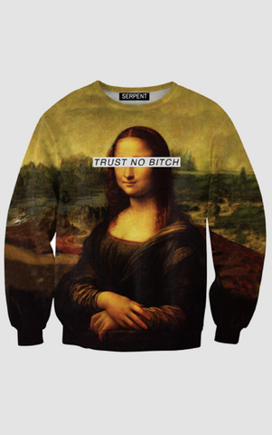 Trust No Bitch: Mona Lisa Sweatshirt