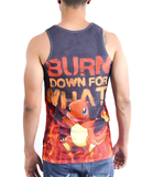 Burn Down for What
