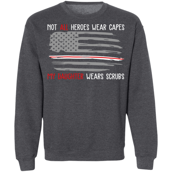 My Daughter Wears Scrubs Crewneck Pullover Sweatshirt - V1