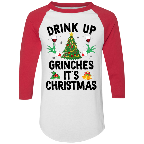 Drink Up Grinches It's Christmas Raglan Jersey