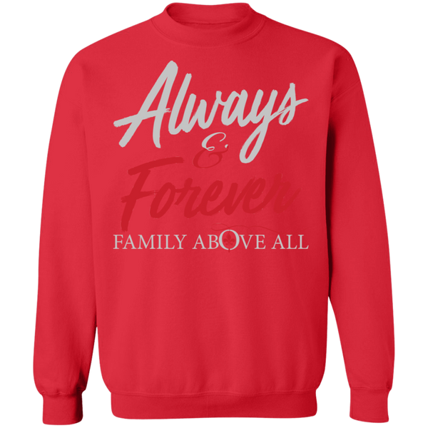 Always and Forever Family Above All Crewneck Pullover Sweatshirt