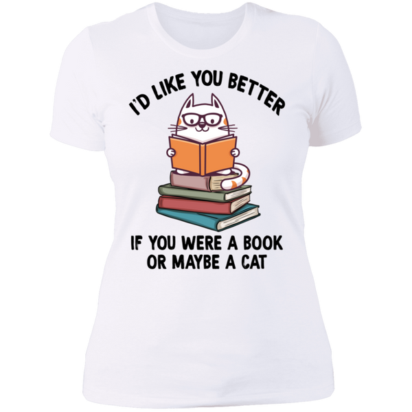 I'd Like You Better If You Were a Book or Maybe a Cat Ladies' Boyfriend T-Shirt