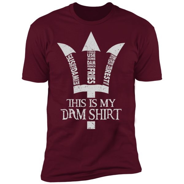 This Is My Dam Shirt Premium Short Sleeve T-Shirt
