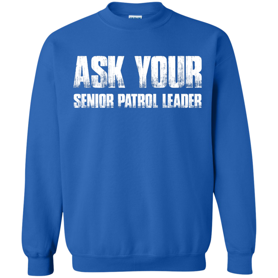 Ask Your Senior Patrol Leader Crewneck Pullover Sweatshirt  8 oz