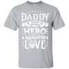 Daddy - A Son's First Hero - A Daughter's First Love T-shirt