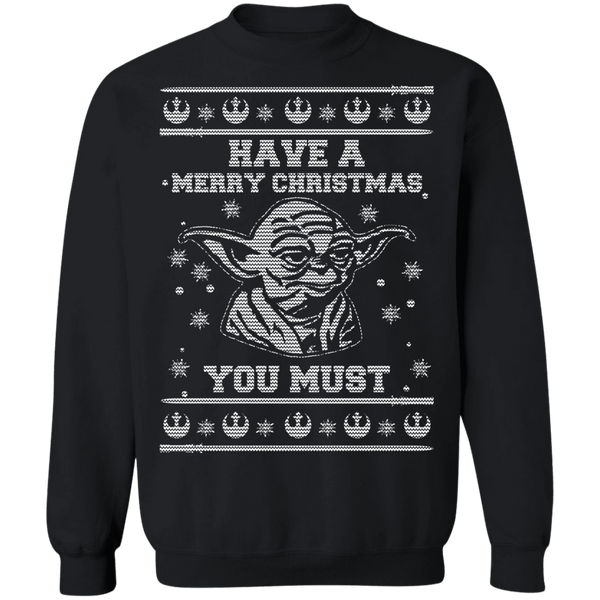Have A Merry Christmas You Must Crewneck Pullover Sweatshirt - V1