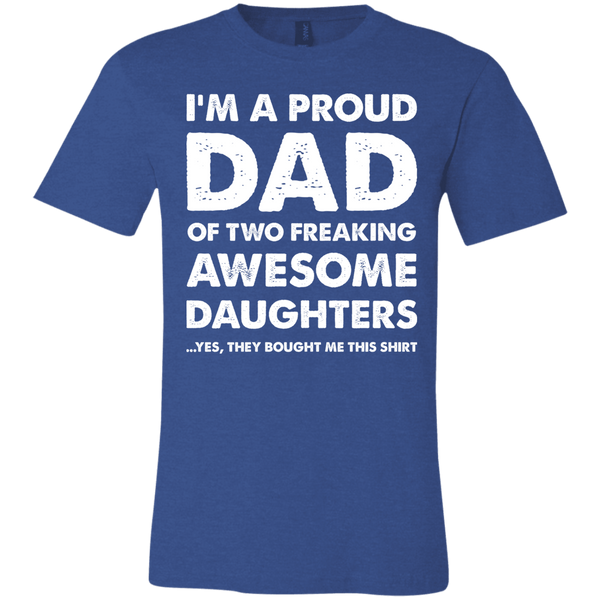 I'm a Proud Dad of Two Freaking Awesome Daughters Unisex Jersey Short-Sleeve T-Shirt