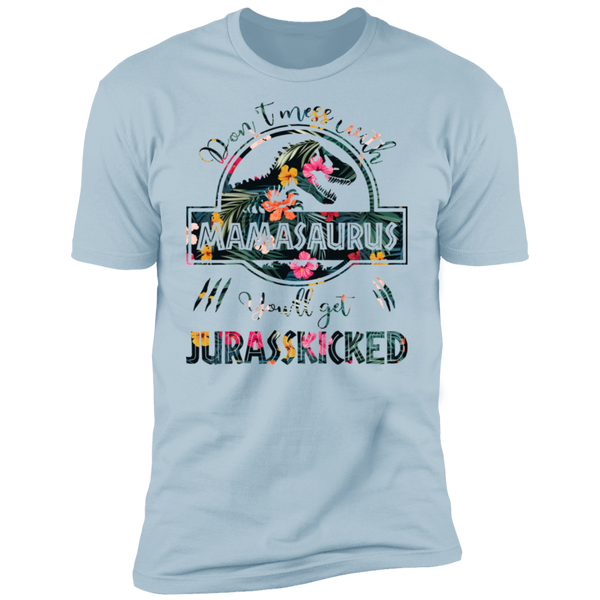 Don't Mess With Mamasaurus Premium Short Sleeve T-Shirt