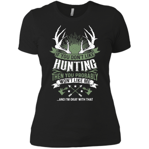 If You Don't Like Hunting Ladies T-Shirt