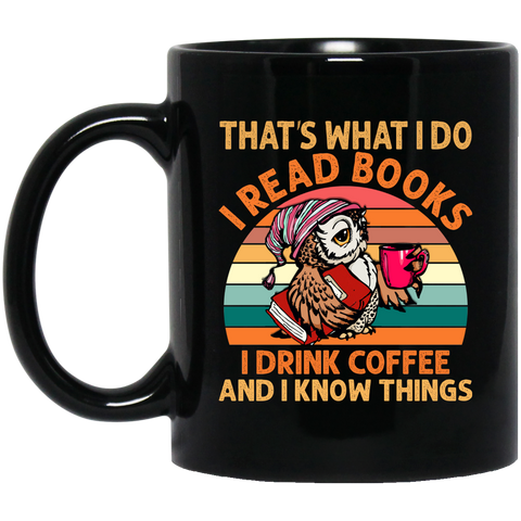 I Read Books and I Know Things Black Mug