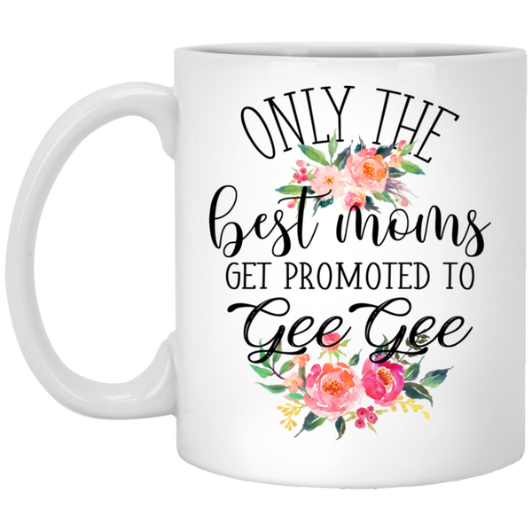 Only The Best Moms Promoted to GeeGe Mug Gift