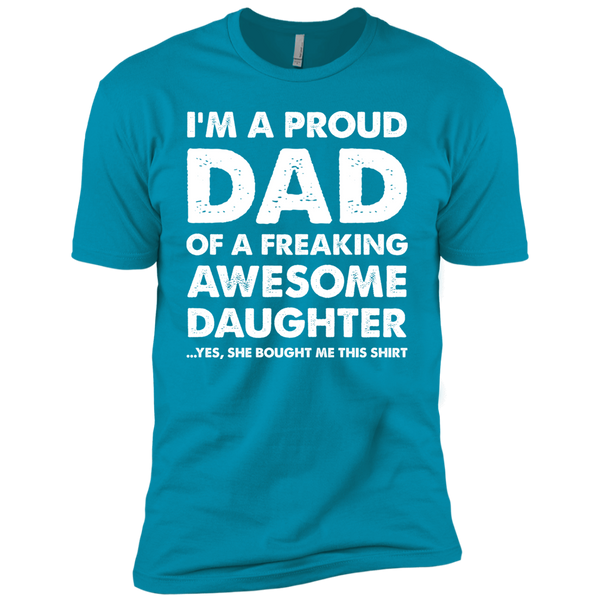 I'm a Proud Dad of a Freaking Awesome Daughter Premium Short Sleeve T-Shirt