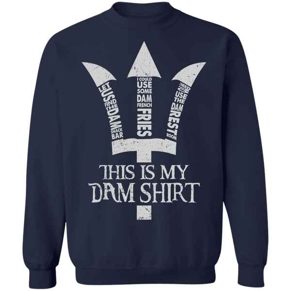 This Is My Dam Shirt Pullover Sweatshirt - V1