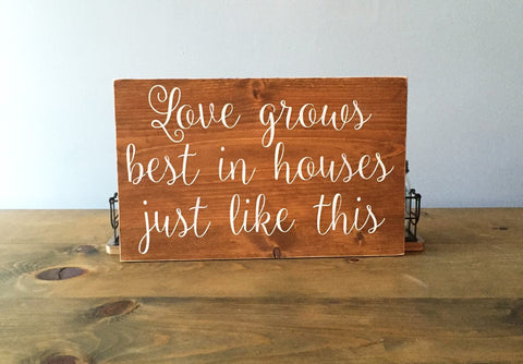 Love Grows Best in Houses Just Like This