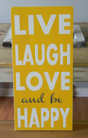 Live, Laugh, Love and be Happy
