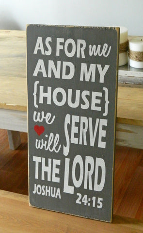 As For Me and My House, We Will Serve The Lord - Joshua 24:15