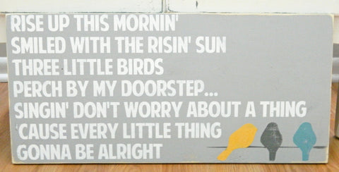 Every Little Thing Gonna Be Alright - three little birds