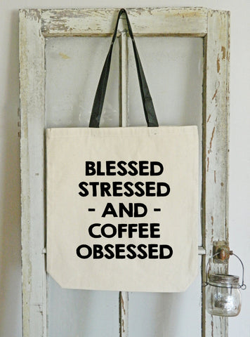 Blessed Stressed and Coffee Obsessed