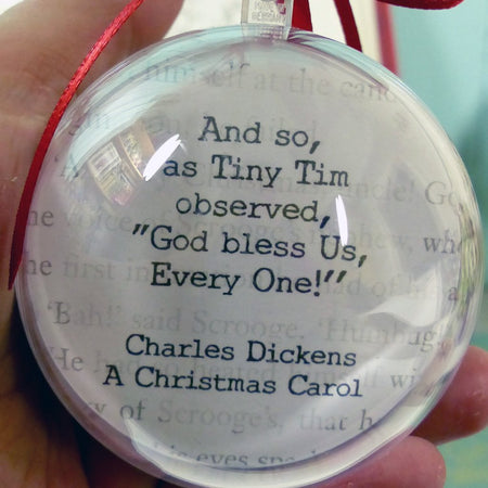 Tiny Tim A Christmas Carol Bauble Charles Dickens God Bless us quote b – Paper Jackdaw