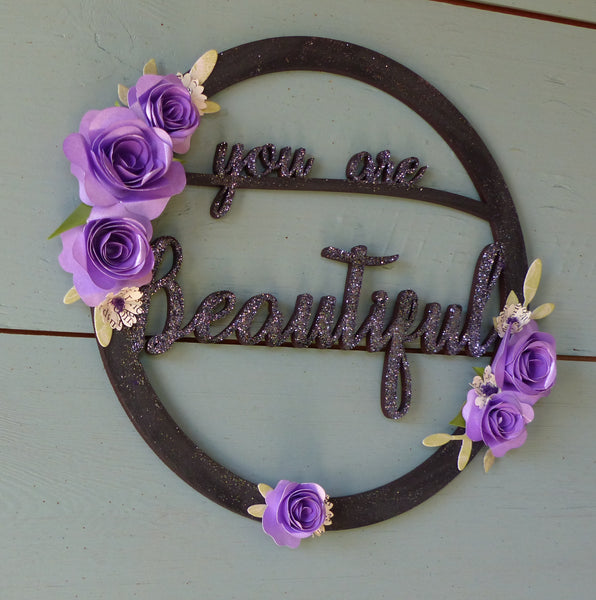 You are beautiful hoop Postive words wall hanging paper flowers