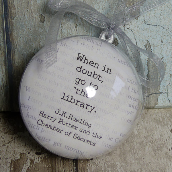 Harry Potter Hermione Library quote bauble J.K.Rowling quote