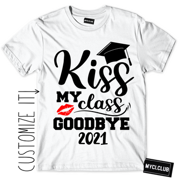 """Kiss My Class Goodbye"""