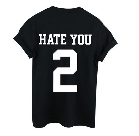 Hate You T Shirt