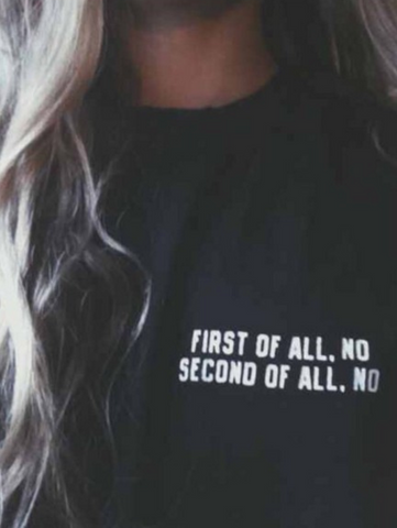 First of all No T Shirt