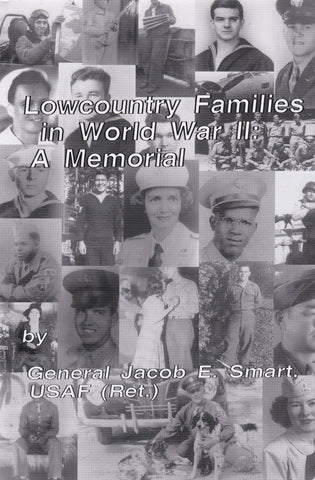 Lowcountry families in World War II, a memorial : we mourn the fallen and honor all who served