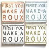 First You Make A Roux Wooden Sign