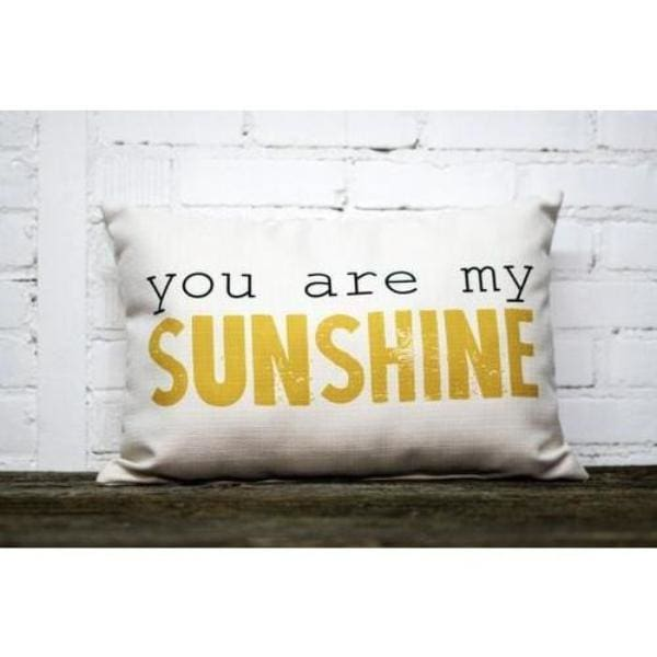 You Are My Sunshine Pillow - Pillows