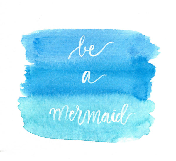 Be A Mermaid ~ Mermaid Quote