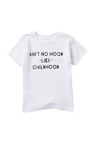 Ain't No Hood Like Childhood Tee