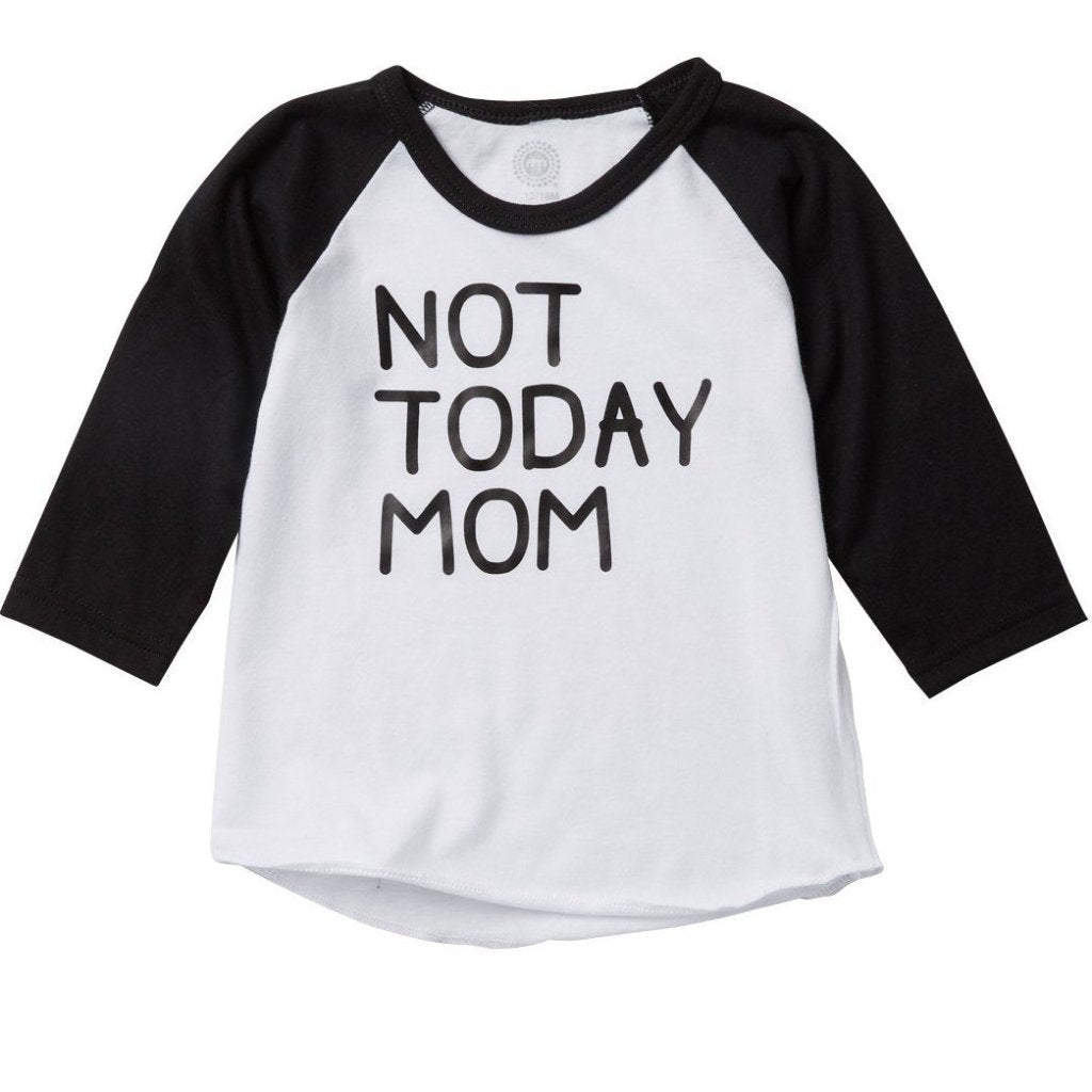 Not Today Mom Raglan Tee