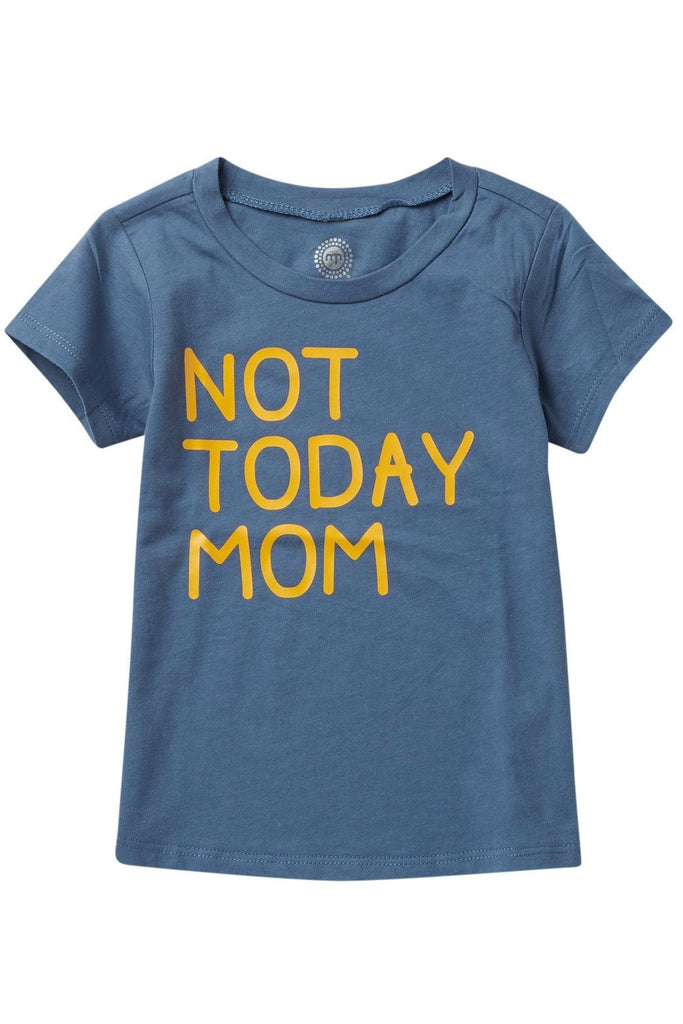 Not Today Mom Short Sleeve Tee