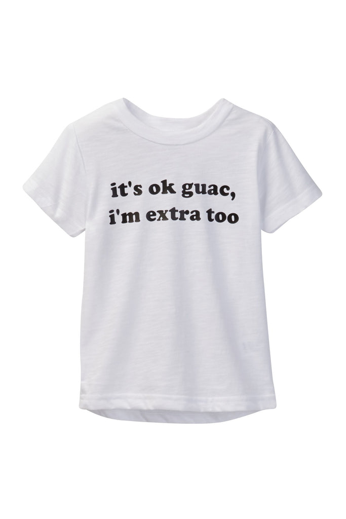 """It's ok guac, i'm extra too"" Heather White Tee"
