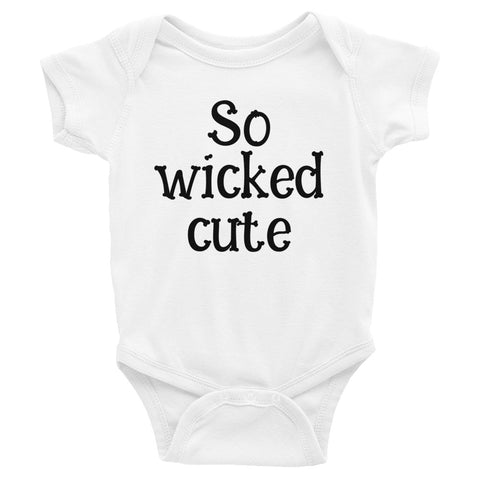 So wicked cute Infant Bodysuit