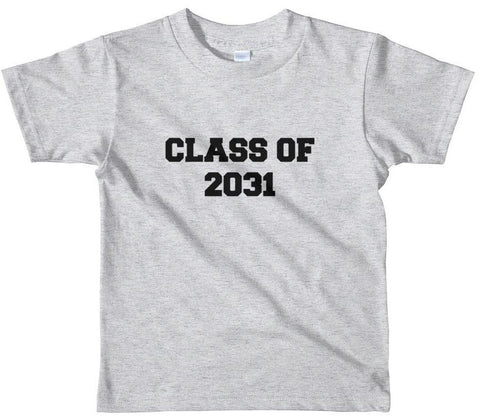 Class of 2031 Tee, 3 colors & gender neutral