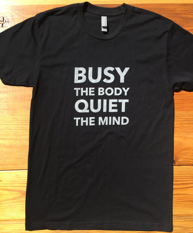 Men's Busy the Body Quiet the Mind Tee - Black