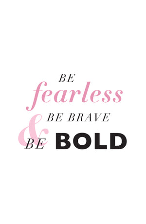 Tribe T-Shirt – Be Fearless, Be Brave, Be Bold
