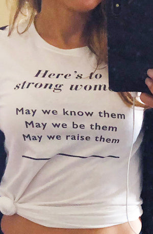 Tribe T-Shirt – Here's to Strong Women