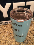 Coffee and Friends  YETI Rambler Tumblers-Powder Coated-Gorgeous!!