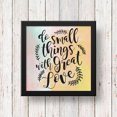 Do Small Things With Great Love - Art Frame